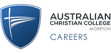 Australian Christian College - Moreton Campus Careers - Home
